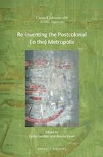 Re-inventing the Postcolonial in the Metropolis (CrossCultures Asnel Papers)