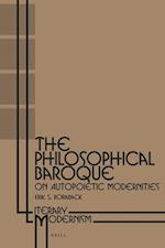 The Philosophical Baroque (Literary Modernism, nr. 2)