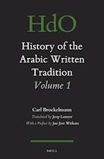 History of the Arabic Written Tradition Volume 1 (Handbook Of Oriental Studies: Section 1, The Near And Middle East, nr. 117)