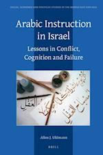 Arabic Instruction in Israel (SOCIAL, ECONOMIC AND POLITICAL STUDIES OF THE MIDDLE EAST AND ASIA)