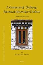 A Grammar of Rgyalrong, Jia Omu Zu (Kyom-Kyo) Dialects (Brills Tibetan Studies Library Languages of the Greater H, nr. 16)