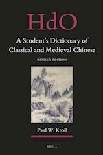 A Student's Dictionary of Classical and Medieval Chinese (Handbook of Oriental Studies: Section 4, China, nr. 30)