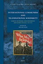 International Communism and Transnational Solidarity (Studies in Global Social History, nr. 26)