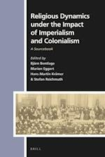 Religious Dynamics Under the Impact of Imperialism and Colonialism (Numen Book, nr. 154)
