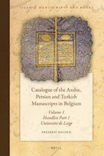 Catalogue of the Arabic, Persian and Turkish Manuscripts in Belgium Volume 1 Handlist Part 1 (Islamic Manuscripts and Books, nr. 12)