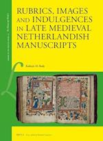 Rubrics, Images and Indulgences in Late Medieval Netherlandish Manuscripts (Library of the Written Word Library of the Written Word, nr. 55)