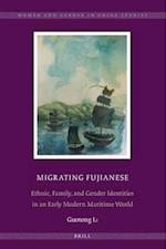 Migrating Fujianese (Women and Gender in China Studies, nr. 7)