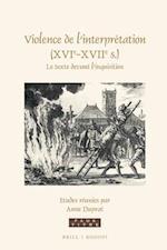 Violence de L'Interpretation (Xvie-Xviie S. (Faux Titre, nr. 412)