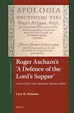 Roger Ascham's 'a Defence of the Lord's Supper' (St. Andrew's Studies in Reformation History)