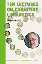 Ten Lectures on Cognitive Linguistics (Distinguished Lectures in Cognitive Linguistics, nr. 1)