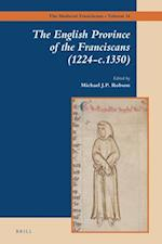 The English Province of the Franciscans (1224-C.1350) (The Medieval Franciscans, nr. 14)