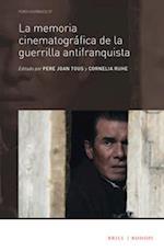 La Memoria Cinematografica de La Guerrilla Antifranquista (Foro Hispanico, nr. 57)