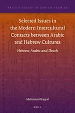 Selected Issues in the Modern Intercultural Contacts Between Arabic and Hebrew Cultures (Brills in Jewish Studies)