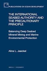 The International Seabed Authority and the Precautionary Principle (Publications On Ocean Development, nr. 83)