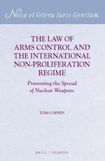 The Law of Arms Control and the International Non-Proliferation Regime (Nova et Vetera Iuris Gentium, nr. 29)