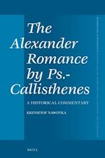The Alexander Romance by Ps.-Callisthenes (Mnemosyne, Supplements)