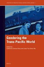 Gendering the Trans-Pacific World (Gendering the Trans Pacific World, nr. 1)