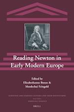 Reading Newton in Early Modern Europe (Scientific and Learned Cultures and Their Institutions, nr. 19)