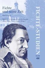 Fichte Und Seine Zeit (Fichte Studien, nr. 44)