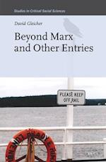 Beyond Marx and Other Entries (STUDIES IN CRITICAL SOCIAL SCIENCES)