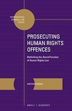 Prosecuting Human Rights Offences (International Criminal Law, nr. 11)