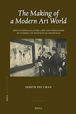 The Making of a Modern Art World (china studies, nr. 37)