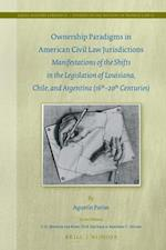 Ownership Paradigms in American Civil Law Jurisdictions (Legal History Library: Studies in the History of Private Law)
