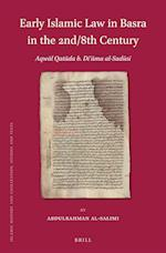 Early Islamic Law in Basra in the 2nd / 8th Century (ISLAMIC HISTORY AND CIVILIZATION)
