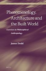 Phenomenology, Architecture and the Built World (Studies in Contemporary Phenomenology)
