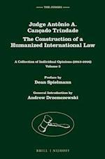 Judge Antonio A. Cancado Trindade. the Construction of a Humanized International Law (The Judges, nr. 7)