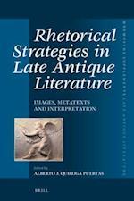Rhetorical Strategies in Late Antique Literature (Mnemosyne Supplements Mnemosyne Supplements Late Antique Literature)