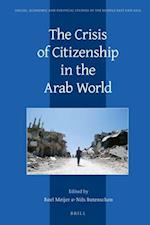 The Crisis of Citizenship in the Arab World (Social Economic and Political Studies of the Middle East an, nr. 116)