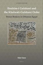 Ibrahim-I Gulshani and the Khalwati-Gulshani Order (Studies on Sufism, nr. 1)
