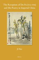 The Reception of Du Fu (712-770) and His Poetry in Imperial China (SINICA LEIDENSIA)