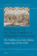 Public Finance of the Dutch Republic in Comparative Perspective (Library of Economic History, nr. 9)