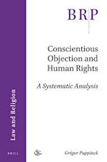 Conscientious Objection and Human Rights (Brill Research Perspectives)