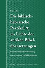 Die Biblisch-Hebraische Partikel נָאim Lichte Der Antiken Bibelubersetzungen (STUDIA SEMITICA NEERLANDICA, nr. 67)