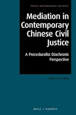 Mediation in Contemporary Chinese Civil Justice (Chinese and Comparative Law)