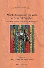 Atlantic Crossings in the Wake of Frederick Douglass (Cross-cultures, nr. 197)