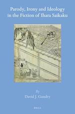 Parody, Irony and Ideology in the Fiction of Ihara Saikaku (BRILL'S JAPANESE STUDIES LIBRARY, nr. 58)