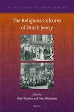 The Religious Cultures of Dutch Jewry (BRILL'S SERIES IN JEWISH STUDIES, nr. 58)