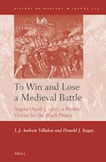 To Win and Lose a Medieval Battle (The History of Warfare)