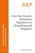 Over-The-Counter Derivatives Regulation in Hong Kong and Singapore (Brill Research Perspectives)