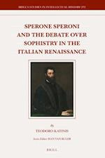 Sperone Speroni and the Debate over Sophistry in the Italian Renaissance (BRILL'S STUDIES IN INTELLECTUAL HISTORY)
