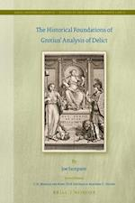 The Historical Foundations of Grotius' Analysis of Delict (Legal History Library: Studies in the History of Private Law)