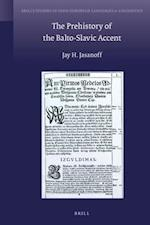 The Prehistory of the Balto-Slavic Accent (Brill's Studies in Indo-european Languages & Linguistics, nr. 17)