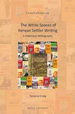 The White Spaces of Kenyan Settler Writing (Cross-cultures, nr. 199)