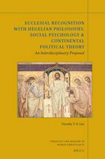 Ecclesial Recognition With Hegelian Philosophy, Social Psychology & Continental Political Theory (Theology and Mission in World Christianity)