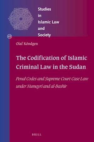 The Codification of Islamic Criminal Law in the Sudan