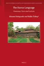 The Kurux Language (Brill's Studies in South and Southwest Asian Languages, nr. )